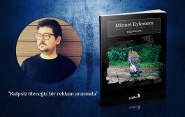Minnetsizlerin Kitabı 'Minnet Eylemem'den Dünya Halleri
