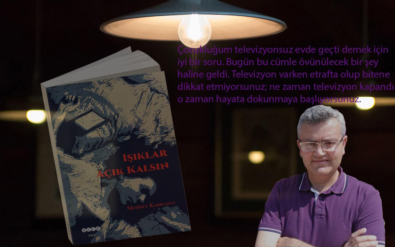 Mehmet Kahraman'la 'Işıklar Açık Kalsın' Adlı Eseri Üzerine Konuştuk